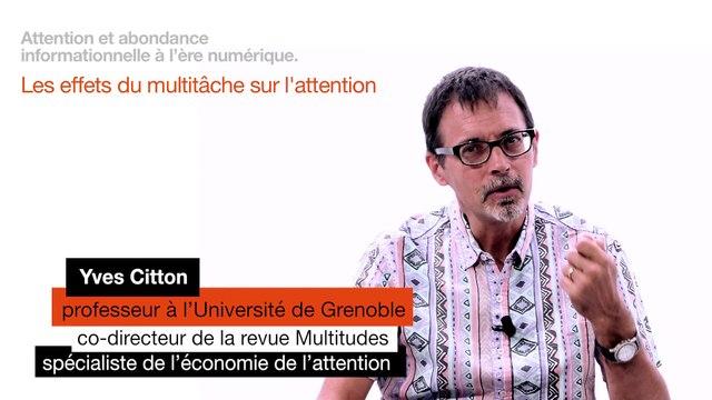 Yves Citton - les effets du multitâche sur l'attention