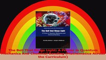 The Bell That Rings Light A Primer in Quantum Mechanics And Chemical Bonding Mathematics PDF