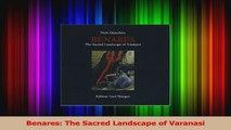 PDF Download  Benares The Sacred Landscape of Varanasi PDF Full Ebook