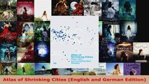 Read  Atlas of Shrinking Cities English and German Edition EBooks Online