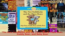 Download  The New Goldilocks and the Three Bears Papa Bear Daddy Bear and Baby Bear EBooks Online