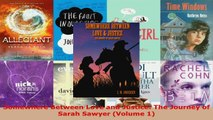Read  Somewhere Between Love and Justice The Journey of Sarah Sawyer Volume 1 Ebook Free
