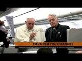 Papa për Top Channel: Shqiptarët, popull i ri dhe i bukur - Top Channel Albania - News - Lajme