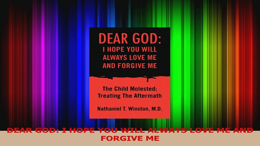 Download Dear God I Hope You Will Always Love Me And Forgive Me Ebook Free Video Dailymotion