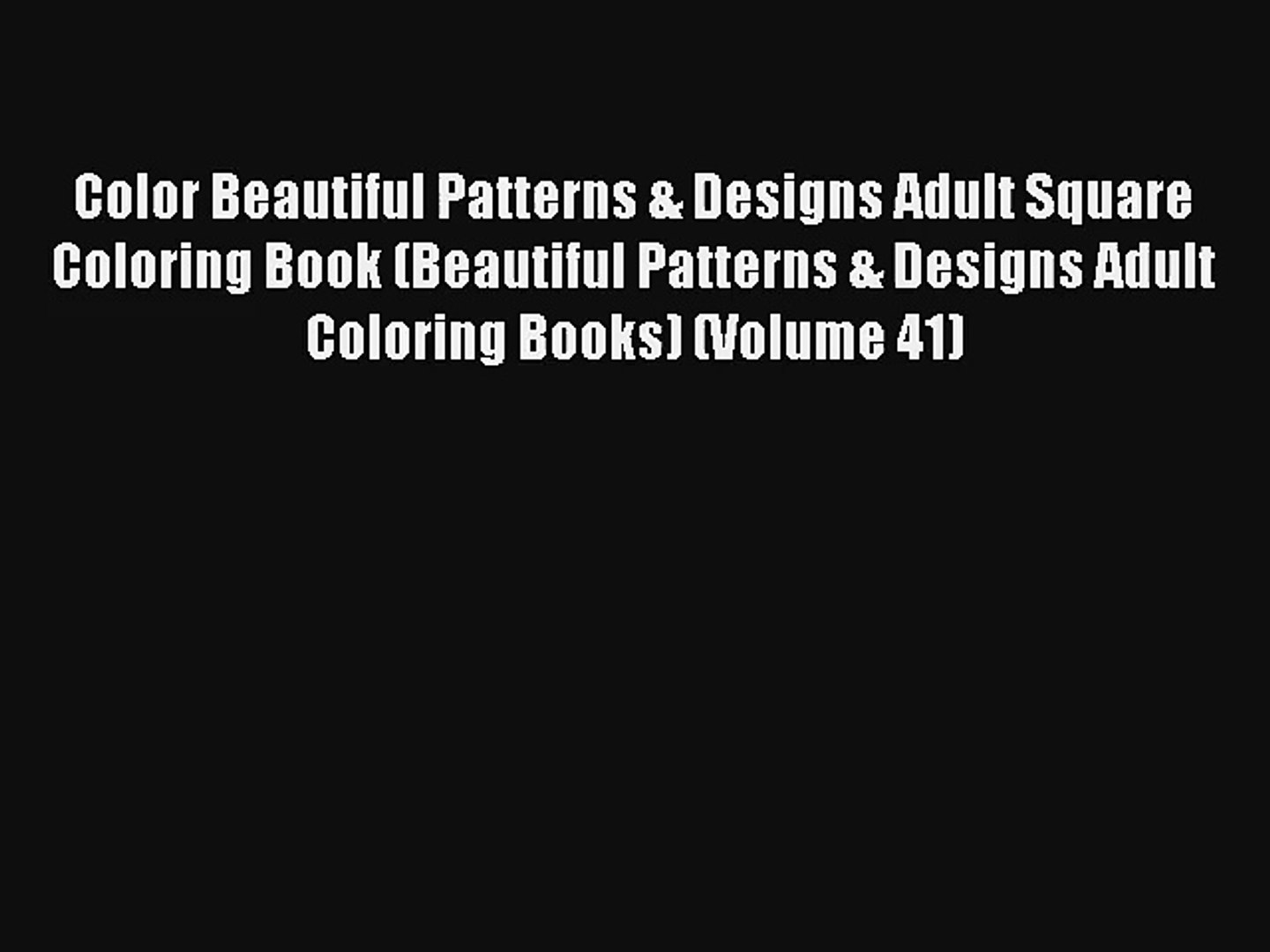 Color Beautiful Patterns & Designs Adult Square Coloring Book (Beautiful Patterns & Designs