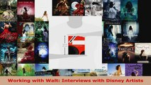 Download  Working with Walt Interviews with Disney Artists PDF Free