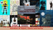 PDF Download  The Garden as Architecture Form and Spirit in the Gardens of Japan China and Korea PDF Full Ebook