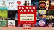 Class Acts How Good Manners Create Good Relationships and Good Relationships Create Good PDF