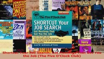 Download  Shortcut Your Job Search Get Meetings That Get You the Job The Five OClock Club PDF Online