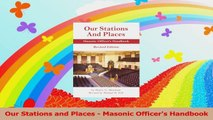 Our Stations and Places  Masonic Officers Handbook PDF