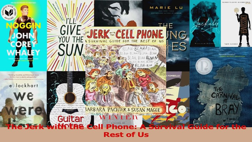 The Jerk with the Cell Phone A Survival Guide for the Rest of Us PDF