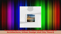 PDF Download  Recombinant Urbanism Conceptual Modeling in Architecture Urban Design and City Theory PDF Online