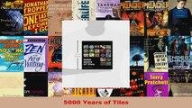 Read  5000 Years of Tiles Ebook Free