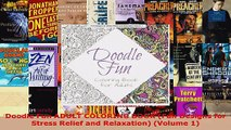 Read  Doodle Fun ADULT COLORING BOOK Fun Designs for Stress Relief and Relaxation Volume 1 EBooks Online