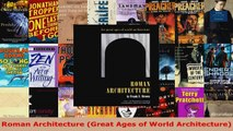 Read  Roman Architecture Great Ages of World Architecture Ebook Free