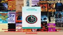 Read  Overcoming Problem Gambling  A guide for problem and compulsive gamblers Overcoming EBooks Online