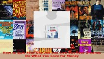 Read  How to Quit Your Day Job and Live Out Your Dreams Do What You Love for Money EBooks Online