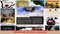 Read  GoPro Professional Guide to Filmmaking covers the HERO4 and all GoPro cameras Ebook Free