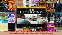 Read  Job Interview Job Interview Success Get a Job Interview Always Succeed  Influence EBooks Online