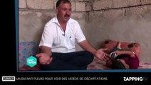 Daesh : Un ancien enfant otage pleure pour voir des vidéos de décapitations (vidéo)