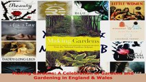 Read  Making Gardens A Celebration of Gardens and Gardening in England  Wales EBooks Online