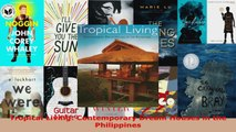 Download  Tropical Living Contemporary Dream Houses in the Philippines EBooks Online