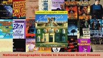 Download  National Geographic Guide to Americas Great Houses PDF Online