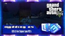 GTA V PC Mods - GTA 5 For Super Low PC's 5.0 [Final]- Tutorial (ESPAÑOL)