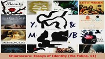 Read  Chiaroscuro Essays of Identity Via Folios 11 Ebook Free
