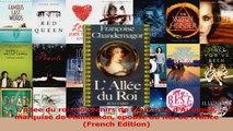 Download  Lallee du roi Souvenirs de Francoise dAubigne marquise de Maintenon epouse du Roi de PDF Free