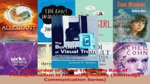 Download  The Burden of Visual Truth The Role of Photojournalism in Mediating Reality Routledge PDF Free