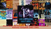 PDF Download  Alone With the Horrors The Great Short Fiction of Ramsey Campbell 19611991 Download Online