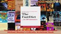 Read  The Fast Diet in 30 Minutes  The Expert Guide to Michael Mosleys Critically Acclaimed PDF Free