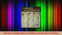 PDF Download  Chinese Calligraphy A History of the art of China PDF Online