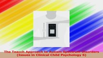 Read  The Teacch Approach to Autism Spectrum Disorders Issues in Clinical Child Psychology S Ebook Free