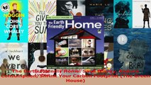 Read  The EarthFriendly Home Save Energy Reduce Consumption Shrink Your Carbon Footprint The EBooks Online
