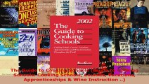 Read  The Guide to Cooking Schools Guide to Cooking Schools Cooking Schools Courses Vacations EBooks Online