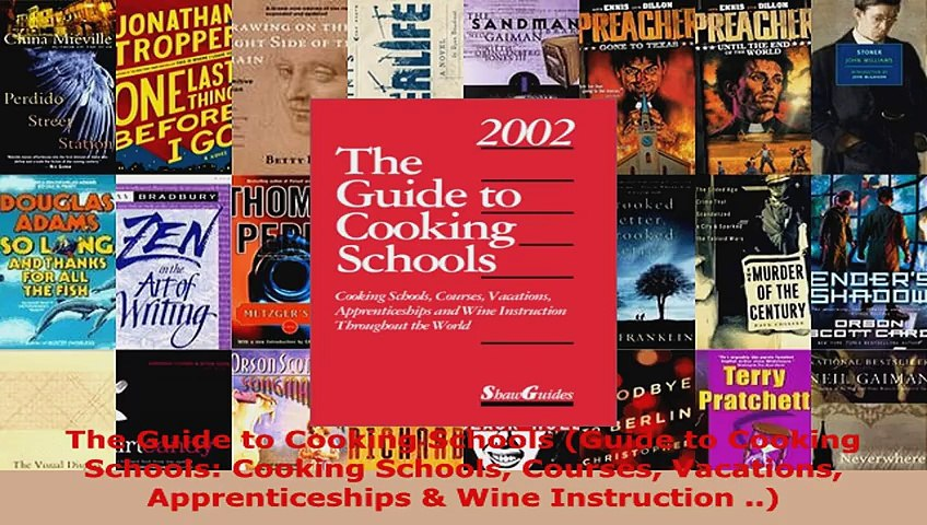 Read The Guide to Cooking Schools Guide to Cooking Schools Cooking Schools Courses Vacations EBooks Online | Godialy.com