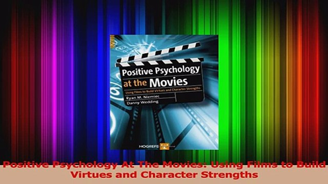 Read  Positive Psychology At The Movies Using Films to Build Virtues and Character Strengths Ebook Free