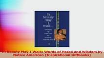 In Beauty May I Walk Words of Peace and Wisdom by Native American Inspirational Download