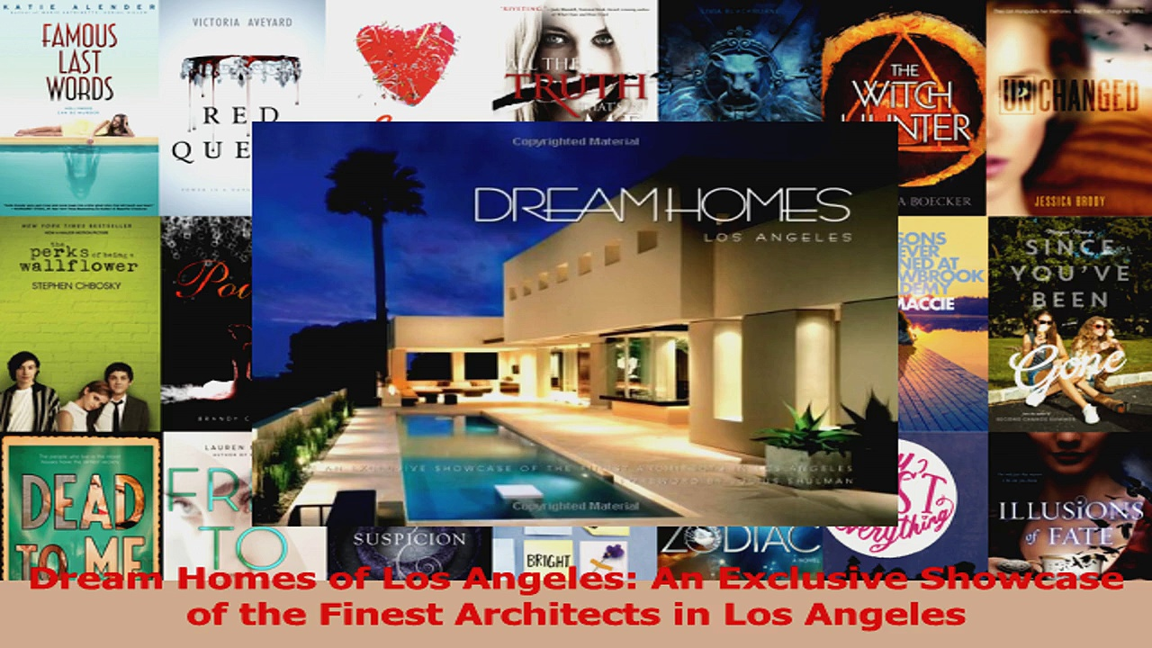 Download  Dream Homes of Los Angeles An Exclusive Showcase of the Finest Architects in Los Angeles PDF Online