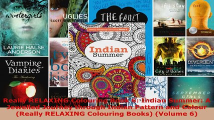 Read Really Relaxing Colouring Book 6 Indian Summer A Jewelled Journey Through Indian Pattern Ebook Free Video Dailymotion