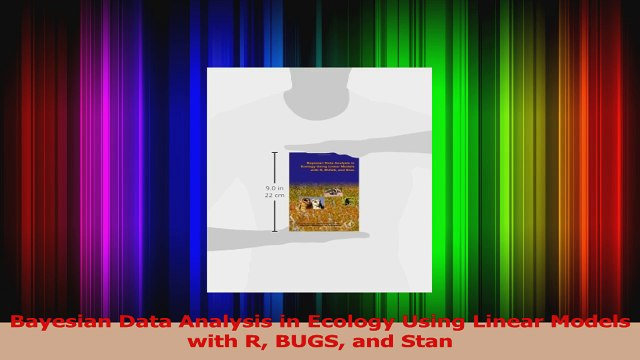 Bayesian Data Analysis in Ecology Using Linear Models with R and Stan BUGS