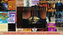 Read  Frank Lloyd Wrights Stained Glass  Lightscreens Ebook Free