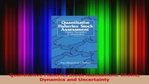 Choice Dynamics and Uncertainty Quantitative Fisheries Stock Assessment