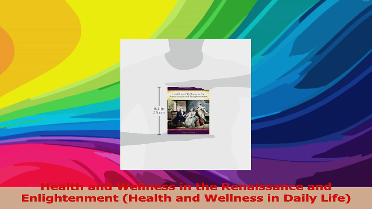 Health and Wellness in the Renaissance and Enlightenment Health and Wellness in Daily Download