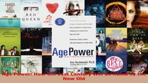 Read  Age Power How the 21st Century Will Be Ruled by the New Old Ebook Free