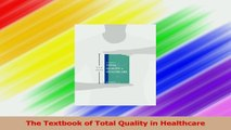 The Textbook of Total Quality in Healthcare Download