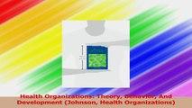Health Organizations Theory Behavior And Development Johnson Health Organizations PDF