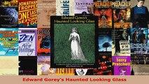 Read  Edward Goreys Haunted Looking Glass Ebook Free